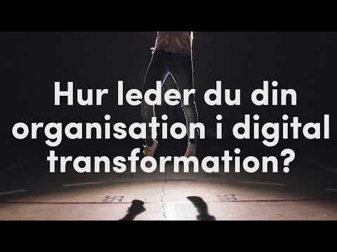 Hur leder du din organisation i digital transformation?